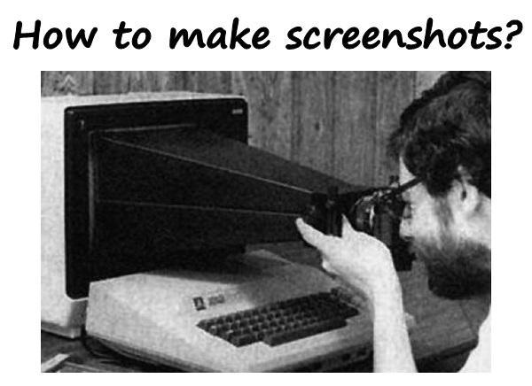 How to make screenshots?