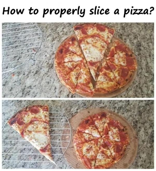 How to properly slice a pizza?