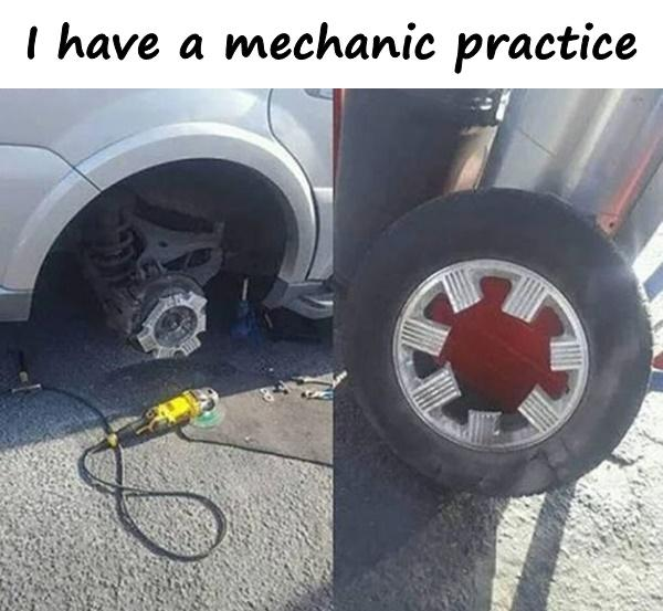 I have a mechanic practice