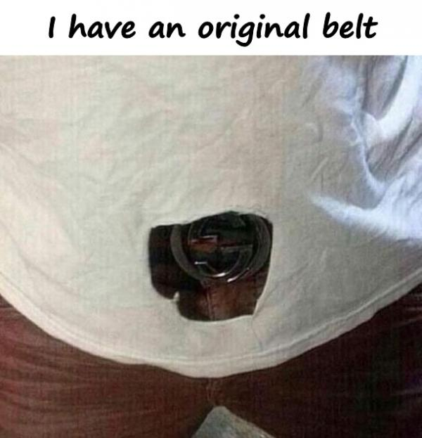 I have an original belt