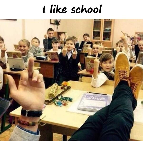 I like school