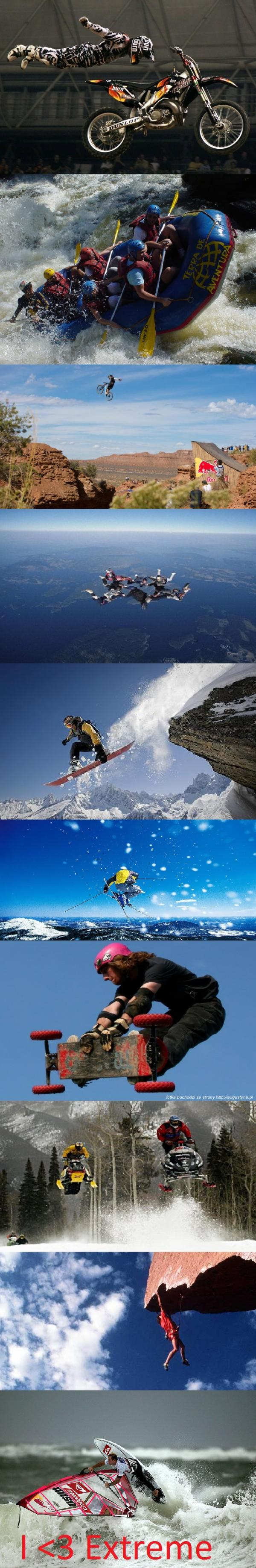 I love extreme sports