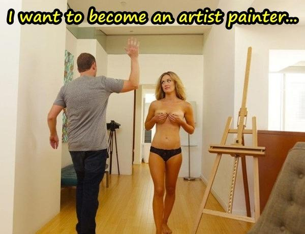 I want to become an artist painter...
