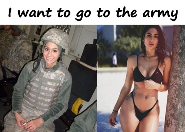 I want to go to the army