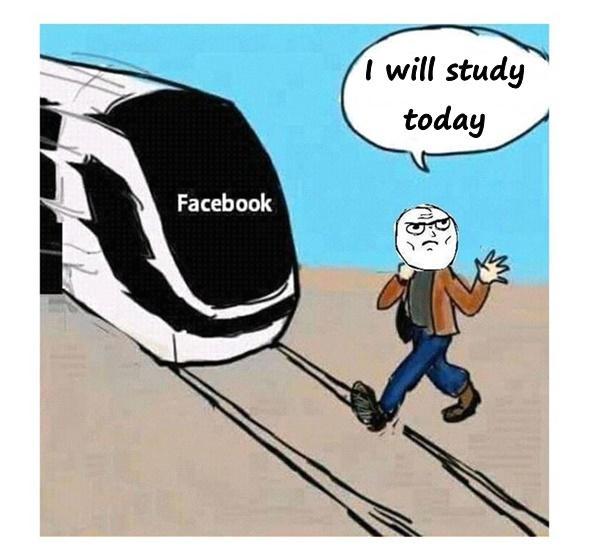 I will study today
