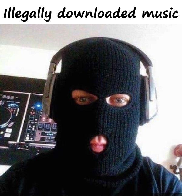 Illegally downloaded music