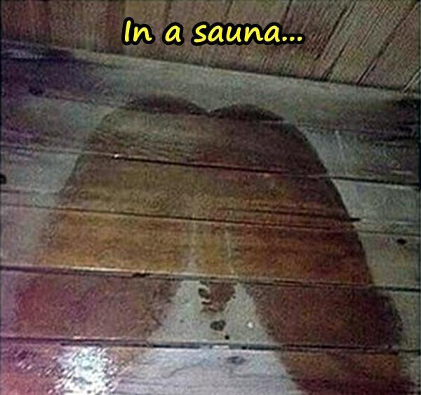 In a sauna...