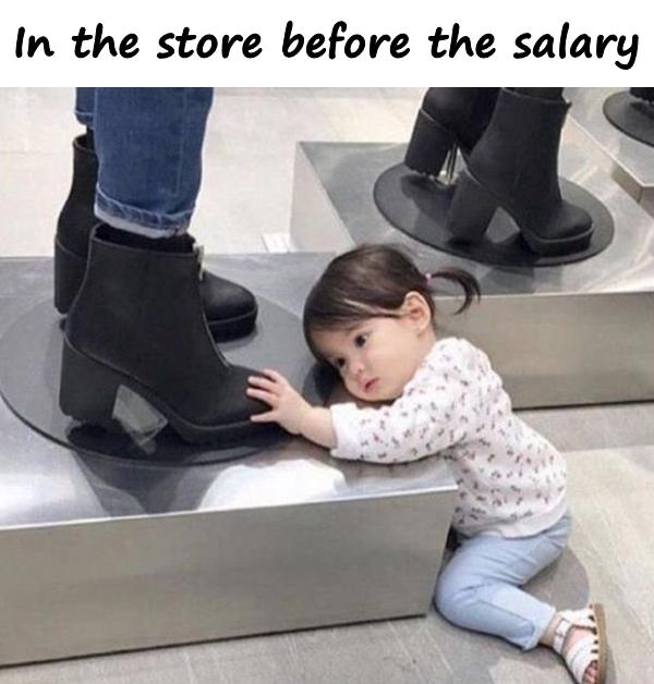 In the store before the salary