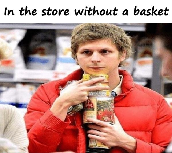In the store without a basket