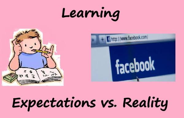Learning - Expectations vs. Reality