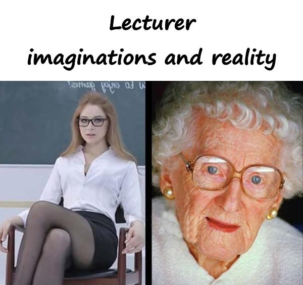 Lecturer: imaginations and reality