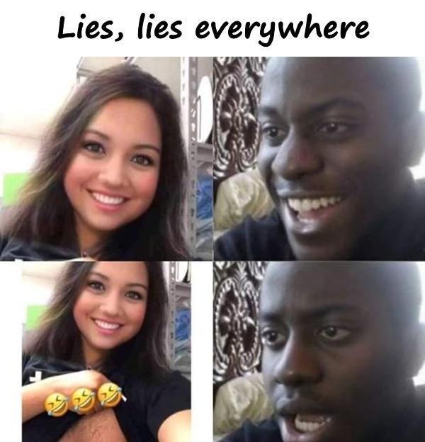 Lies, lies everywhere