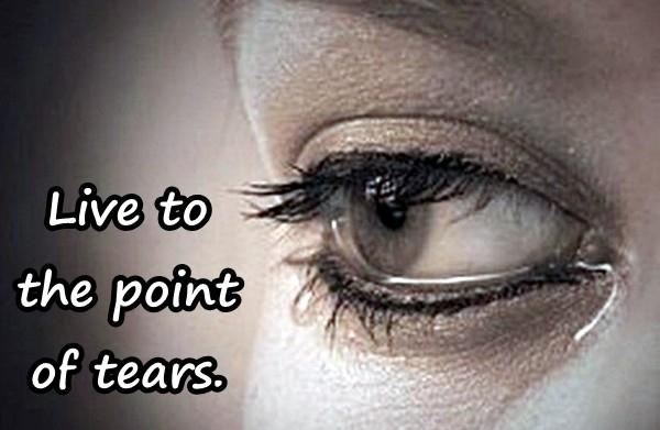 Live to the point of tears.