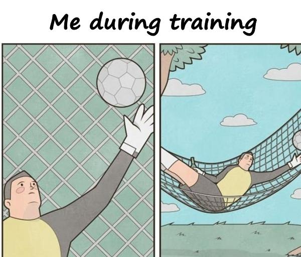 Me during training