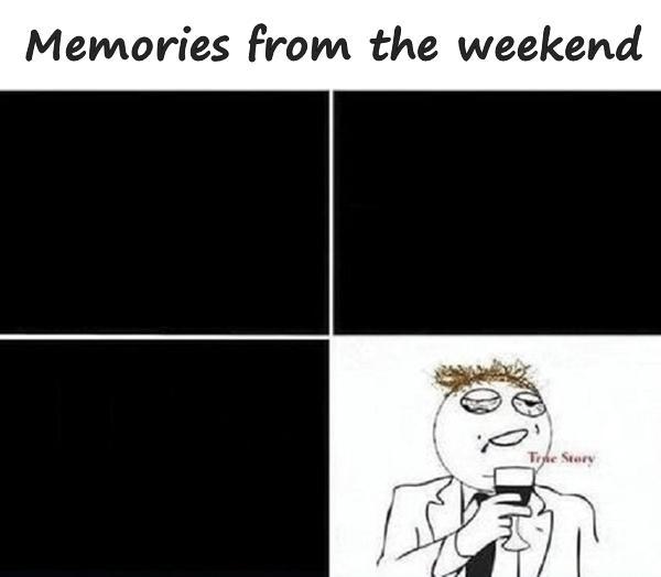 Memories from the weekend