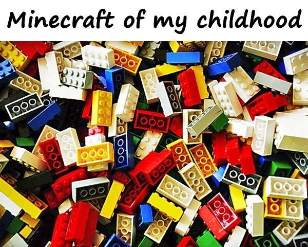 Minecraft of my childhood