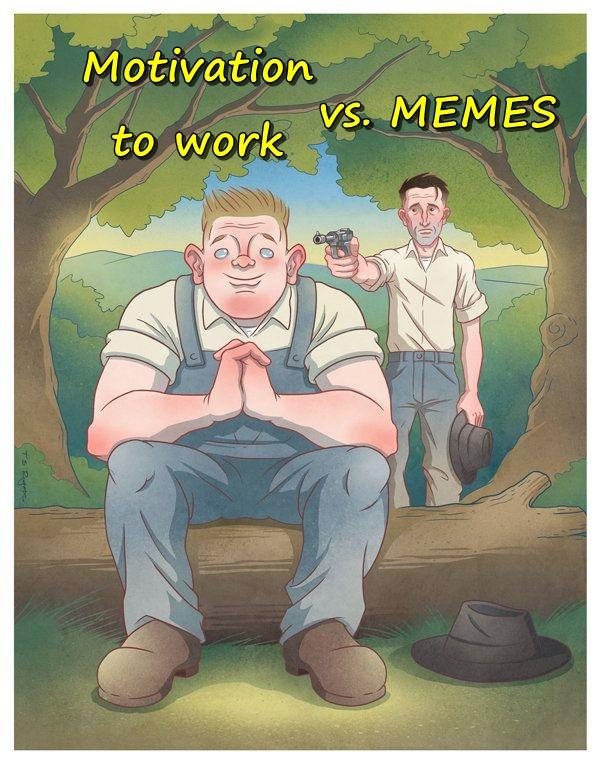 Motivation to work vs. MEMES