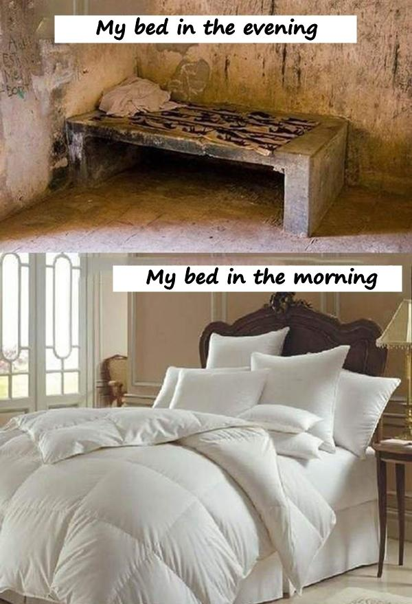 My bed in the evening and morning