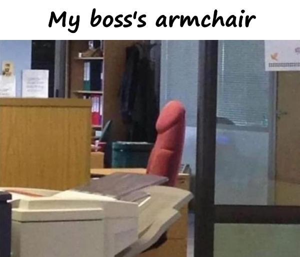 My boss's armchair