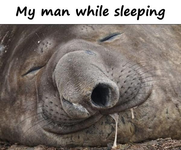 My man while sleeping