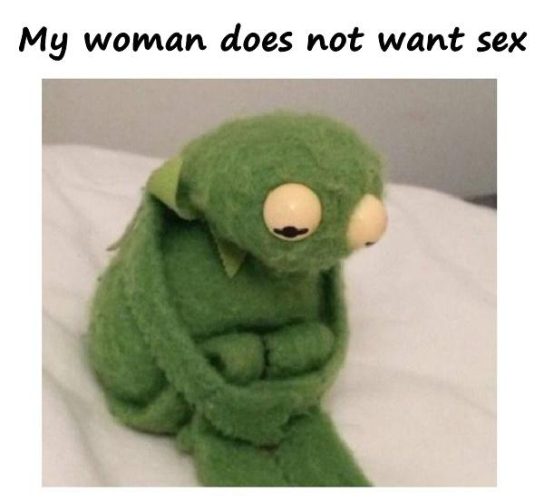 My woman does not want sex