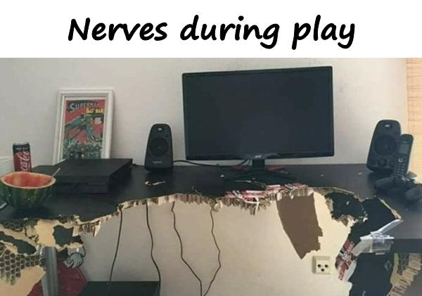Nerves during play