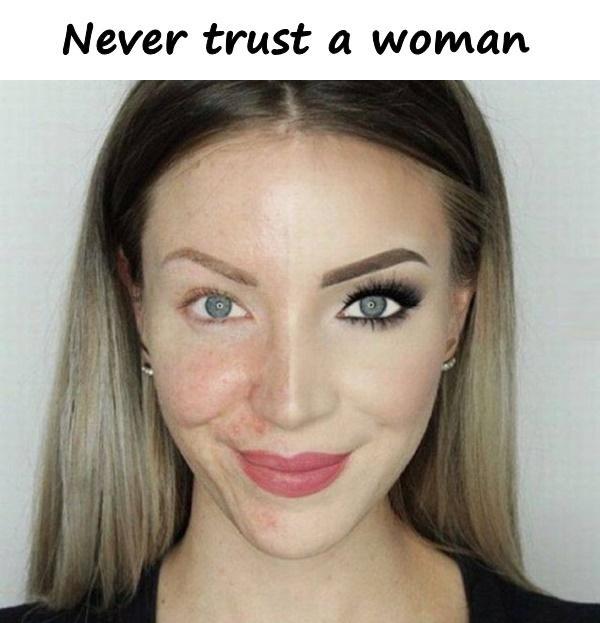 Never trust a woman