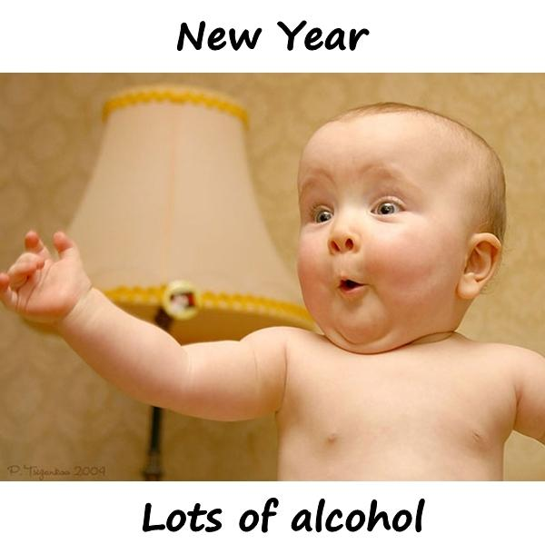 New Year. Lots of alcohol.