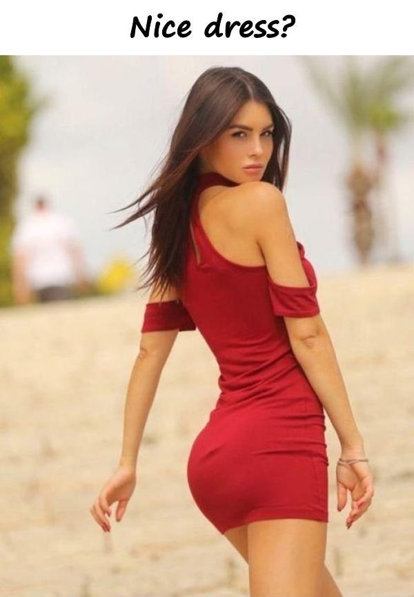 Nice dress?