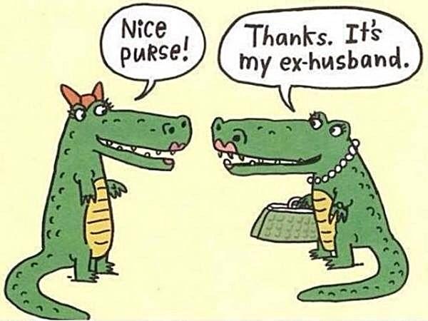 Nice purse. Thanks, It's my ex-husband!
