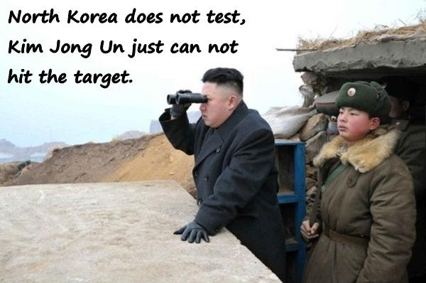 North Korea does not test, Kim Jong Un just can not hit the target.