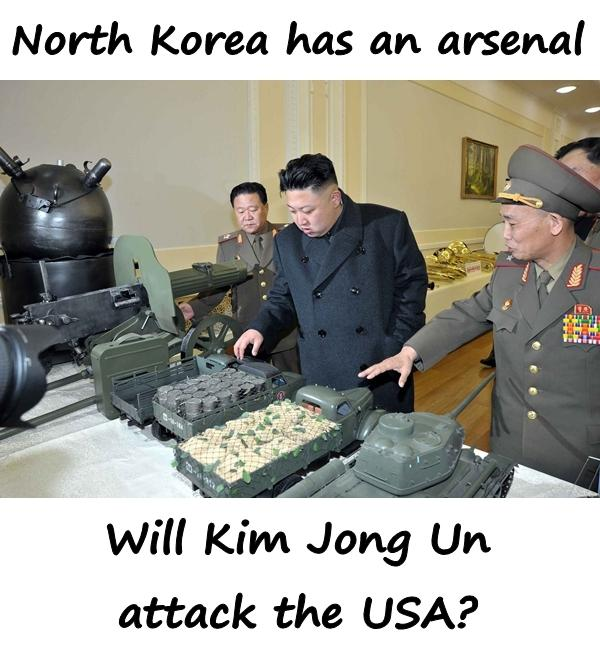 North Korea has an arsenal. Will Kim Jong Un attack the USA?