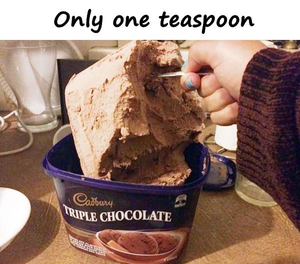 Only one teaspoon