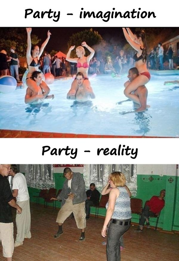 Party - imagination vs. reality