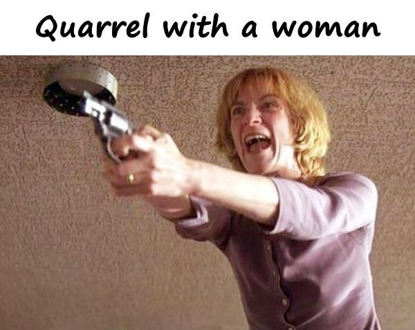 Quarrel with a woman