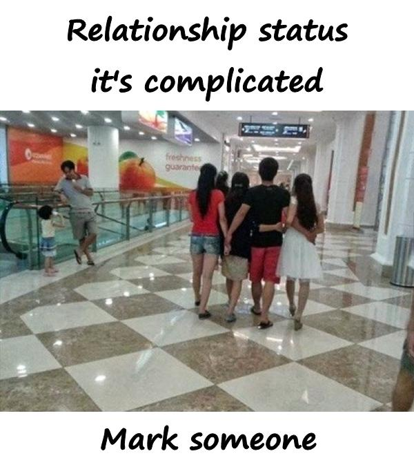 Relationship status it's complicated. Mark someone.