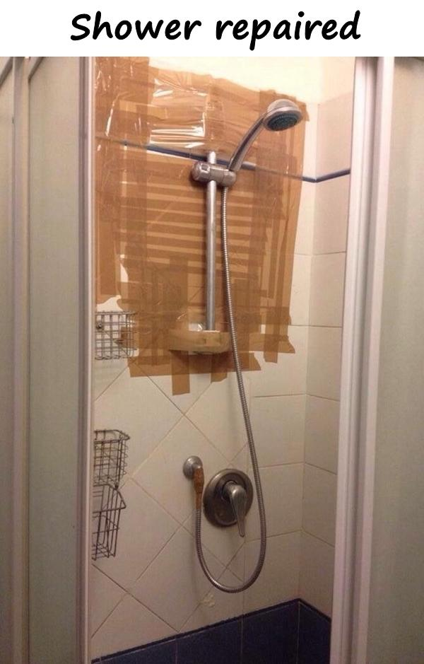 Shower repaired