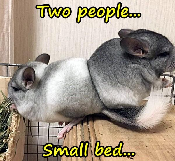 Two people. Small bed.