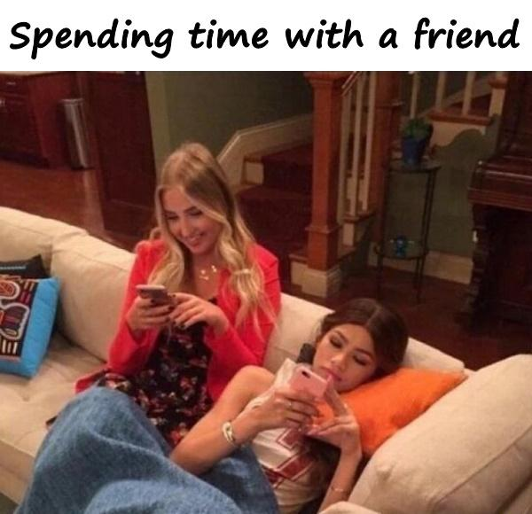 Spending time with a friend