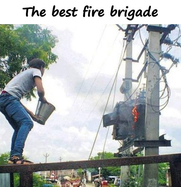 The best fire brigade