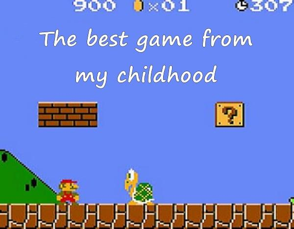 The best game from my childhood