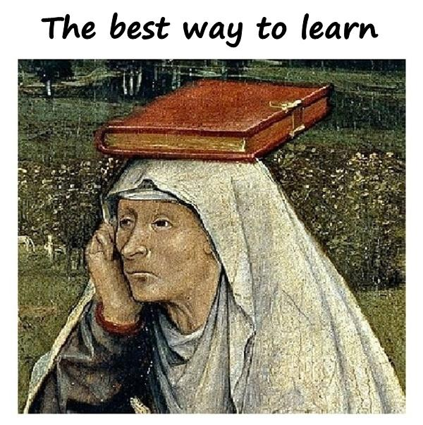 The best way to learn