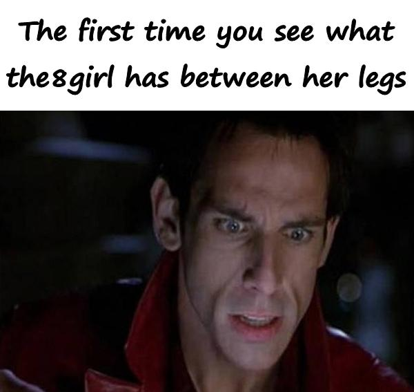 The first time you see what the girl has between her legs