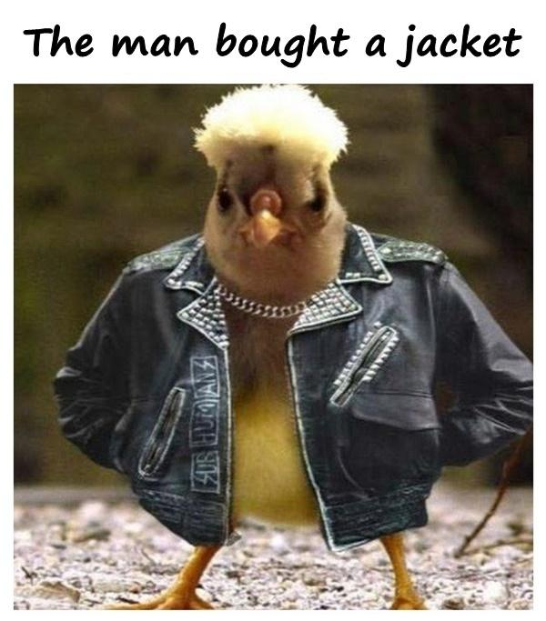 The man bought a jacket