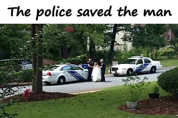 The police saved the man