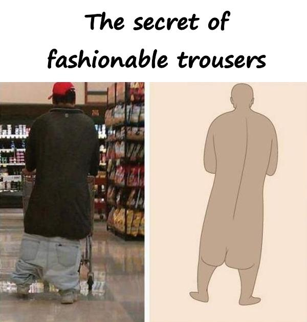 The secret of fashionable trousers