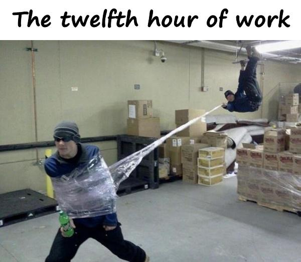 The twelfth hour of work