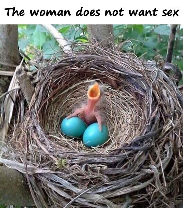 The woman does not want sex
