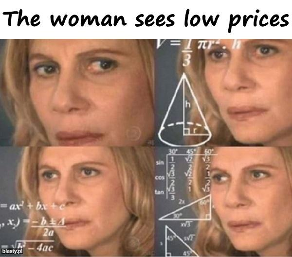 The woman sees low prices
