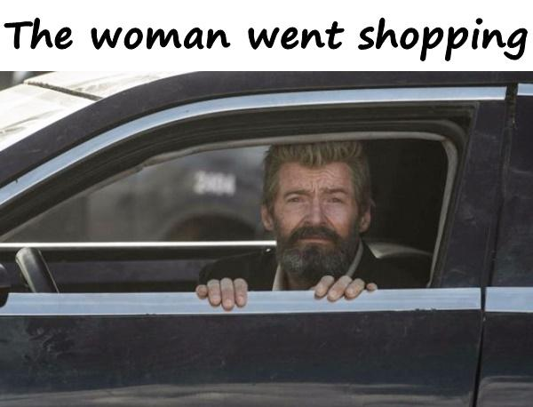 The woman went shopping